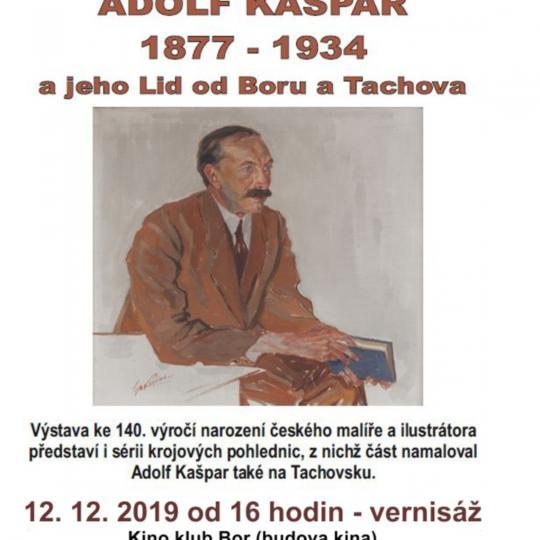 2019-12-12 Vernisáž a výstava – Adolf Kašpar 1877 – 1934 a jeho Lid od Boru a Tachova -  12.12.2019 – 31.1.2020 1